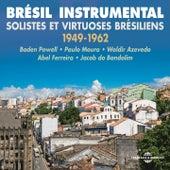 Brésil Instrumental - Solistes et virtuoses brésiliens 1949-1962 de Various Artists
