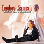 Cuidado com o casamento von Teodoro & Sampaio