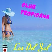 Club Tropicana by Los del Sol