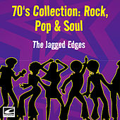 70's Collection: Rock, Pop & Soul by The Jagged Edges