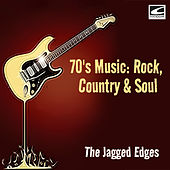 70's Music: Rock, Country & Soul de The Jagged Edges