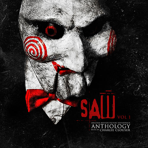 Saw Anthology, Vol. 1 (Original Motion Picture Soundtrack) by Charlie Clouser