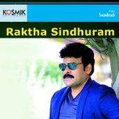 Raktha Sinduram (Original Motion Pictures Soundtrack) by S.P. Balasubrahmanyam