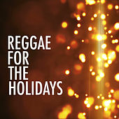Reggae For The Holidays by Various Artists