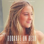 Robarte Un Beso by Folk Studios