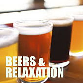 Beers & Relaxation by Various Artists