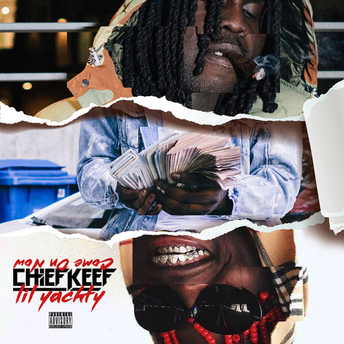 Come On Now by Chief Keef