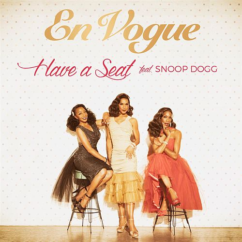 Have A Seat (feat. Snoop Dogg) by En Vogue