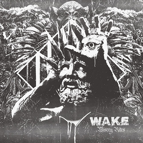 Misery Rites by Wake