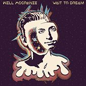 Wait to Dream by Will McCranie