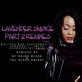 Lavender Smoke (Part 2 Remixes) by Vanessa L. Smith