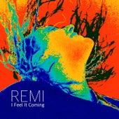 I Feel It Coming de Remi