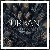 Urban Tech House Vibes, Vol. 3 by Various Artists