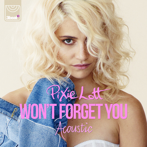 Won't Forget You (Acoustic Mix) by Pixie Lott