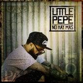 No Hay Mas de Little Pepe