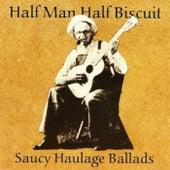 Saucy Haulage Ballads by Half Man Half Biscuit