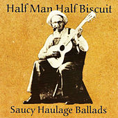 Saucy Haulage Ballads de Half Man Half Biscuit