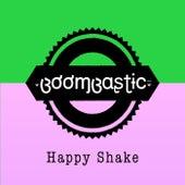 Happy Shake de Boom-Bastic