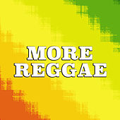 More Reggae by Various Artists