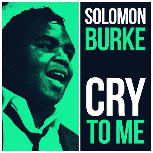 Cry To Me von Solomon Burke
