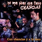 Con Chanclas y a Lo Loco de No Me Pises Que Llevo Chanclas