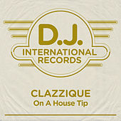 On A House Tip by Clazzique