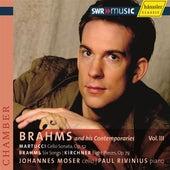 Martucci, G.: Cello Sonata / Brahms, J.: Lieder (Arr. for Cello) / Kirchner, T.: 8 Pieces (Brahms and His Contemporaries, Vol. 3) de Johannes Moser