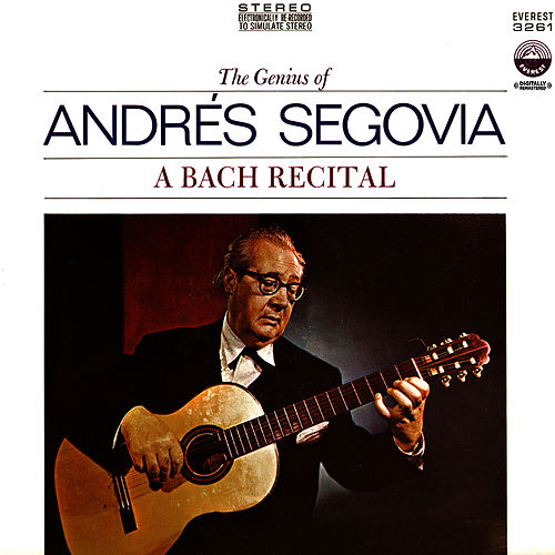 A Bach Recital (Digitally Remastered) by Andres Segovia