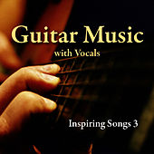 Guitar Music with Vocals:  Inspiring Songs 3 by Music-Themes