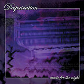 Music for the Night de Despairation