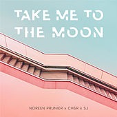 Take Me to the Moon by Noreen Prunier