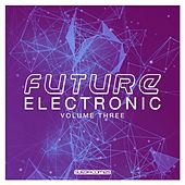 Future Electronic, Vol. 3 - EP de Various Artists