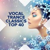 Vocal Trance Classics Top 40 von Various Artists