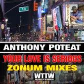 Your Love Is Serious (Zonum Mixes) de Anthony Poteat
