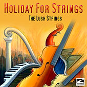 Holiday for Strings by The Lush Strings