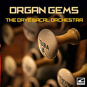 Organ Gems by The Dave Bacal Orchestra