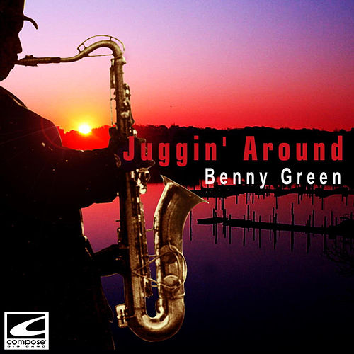 Juggin' Around by Benny Green