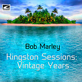 Kingston Sessions: Vintage Years de Bob Marley