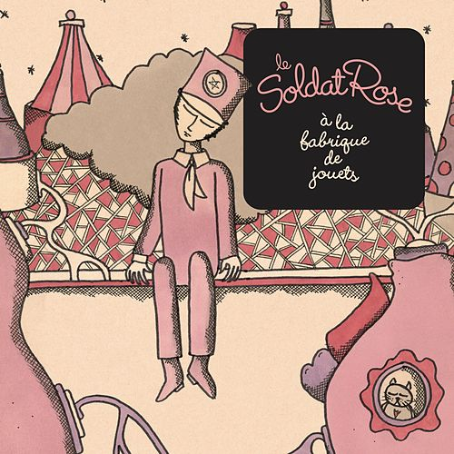 Le Soldat Rose à la fabrique de jouets de Various Artists