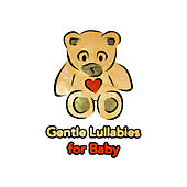 Gentle Lullabies for Baby by Lullabyes