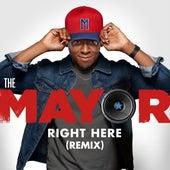 Right Here (Remix) [feat. Brandon Micheal Hall, Bernard David Jones, Marcel Spears & Yvette Nicole Brown] by The Mayor