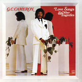 Love Songs & Other Tragedies (Expanded Edition) by G.C. Cameron