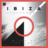 Ibiza Underground (Mixed by Lex Luca) de Various Artists