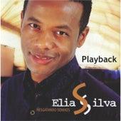 Resgatando Sonhos (Playback) by Elias Silva