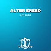 No Rush by Alter Breed