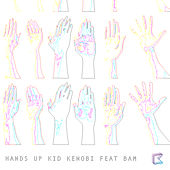 Hands Up (feat. Bam) [Kloake Remix] by Kid Kenobi