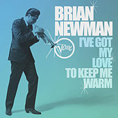 I've Got My Love To Keep Me Warm by Brian Newman