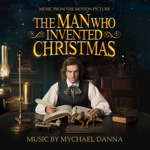The Man Who Invented Christmas (Original Motion Picture Soundtrack) by Mychael Danna