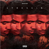 Stressin by Arin Ray