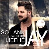 So Lank Sal Ek Jou Liefhê by Various Artists